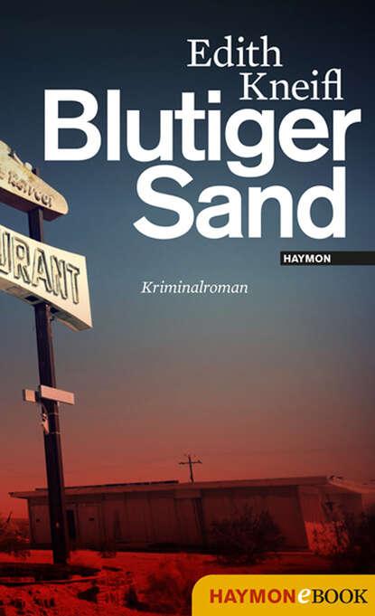Edith Kneifl Blutiger Sand недорого