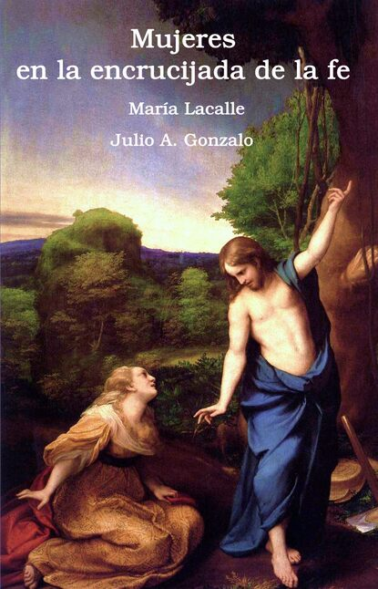 Julio A. Gonzalo Mujeres ante la encrucijada de la fe фото