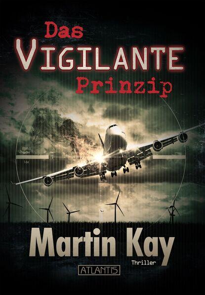 Фото - Martin Kay Das Vigilante-Prinzip (Vigilante 1) stefan heller das k s v prinzip