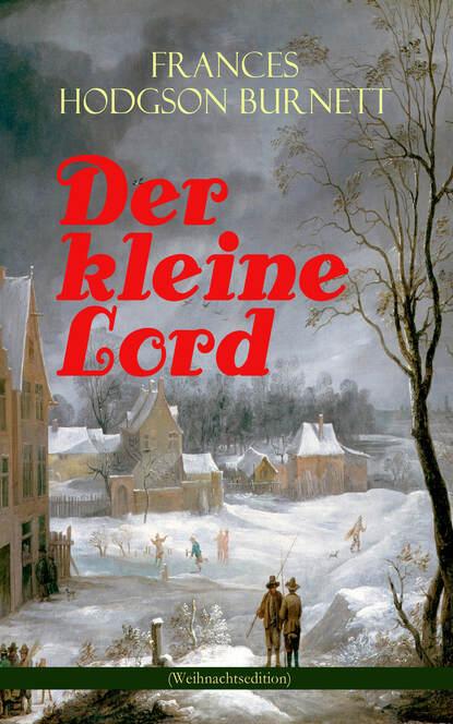 Frances Hodgson Burnett Der kleine Lord (Weihnachtsedition) недорого