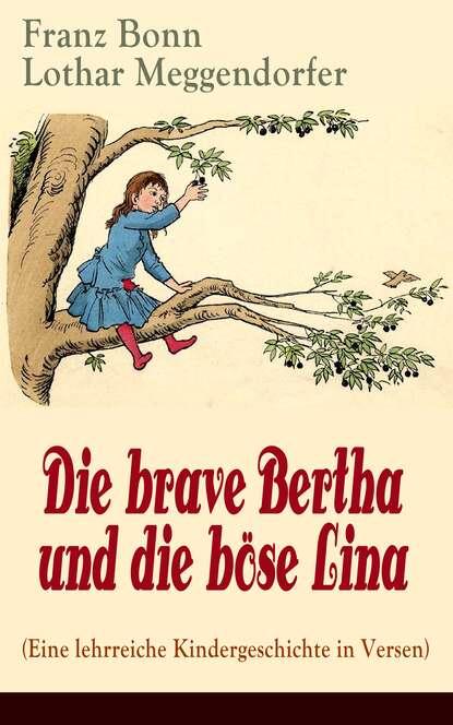 Franz Bonn Die brave Bertha und die böse Lina (Eine lehrreiche Kindergeschichte in Versen) lina ramann franz liszt