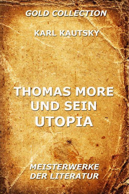 Karl Kautsky Thomas More und sein Utopia thomas merkle kreiselpumpen und pumpensysteme