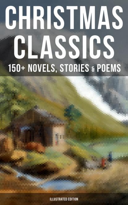 Лаймен Фрэнк Баум CHRISTMAS CLASSICS: 150+ Novels, Stories & Poems (Illustrated Edition) недорого