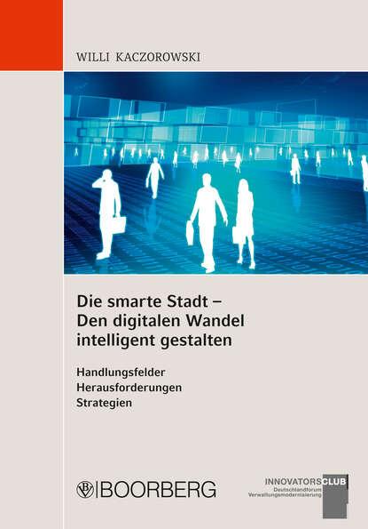 Die smarte Stadt - Den digitalen Wandel intelligent gestalten фото