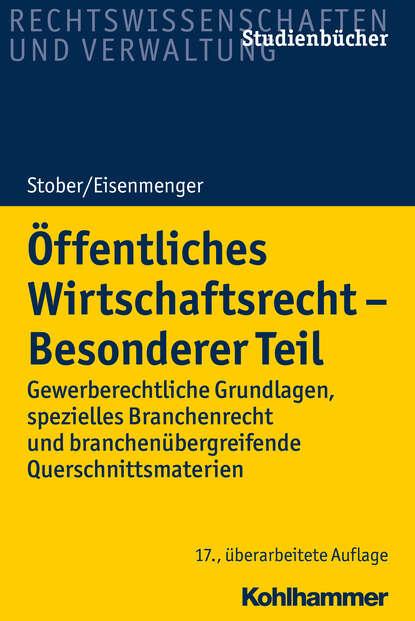 Rolf Stober Öffentliches Wirtschaftsrecht - Besonderer Teil kai thorsten zwecker wirtschaftsrecht an hochschulen