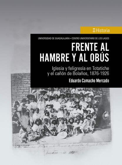 Eduardo Camacho Mercado Frente al hambre y al obús недорого