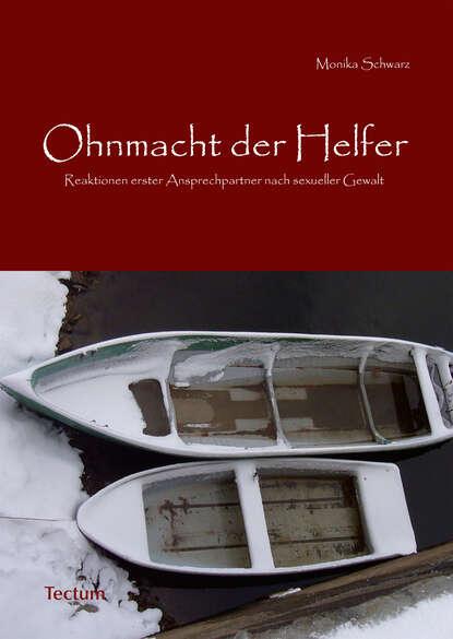 Monika Schwarz Ohnmacht der Helfer