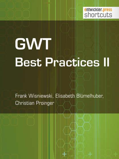 Frank Wisniewski GWT Best Practices II frank wisniewski gwt best practices ii