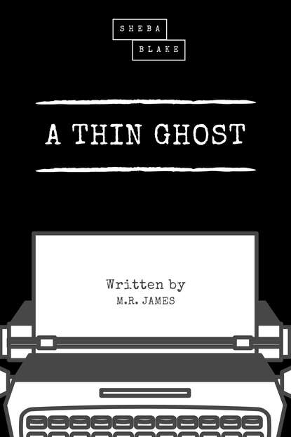 M. R. James A Thin Ghost m r james the complete ghost stories of m r james vol 3 unabridged