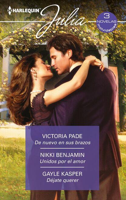 nikki benjamin en brazos del amor Victoria Pade De nuevo en sus brazos - Unidos por el amor - Déjate querer