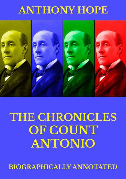 Фото - Anthony Hope The Chronicles of Count Antonio anthony hope the chronicles of count antonio
