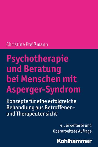 Christine Preißmann Psychotherapie und Beratung bei Menschen mit Asperger-Syndrom maria teresa diez grieser psychodynamische psychotherapie mit jugendlichen