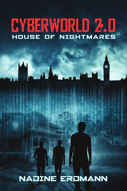 Nadine Erdmann CyberWorld 2.0: House of Nightmares nadine erdmann die totenbändiger band 2 die akademie