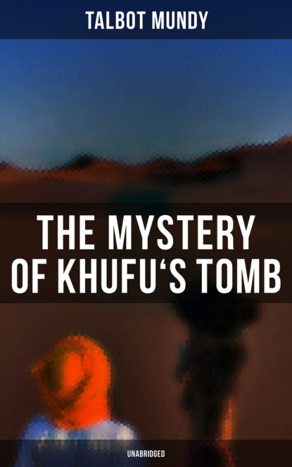 Фото - Talbot Mundy The Mystery of Khufu's Tomb (Unabridged) peter zheutlin the dog went over the mountain travels with albie an american journey unabridged