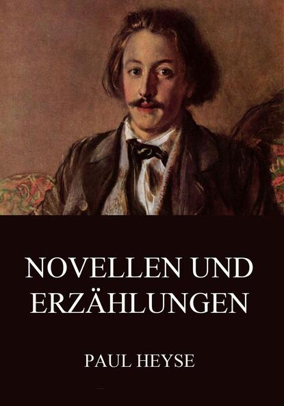 Фото - Paul Heyse Novellen und Erzählungen paul heyse troubadour novellen