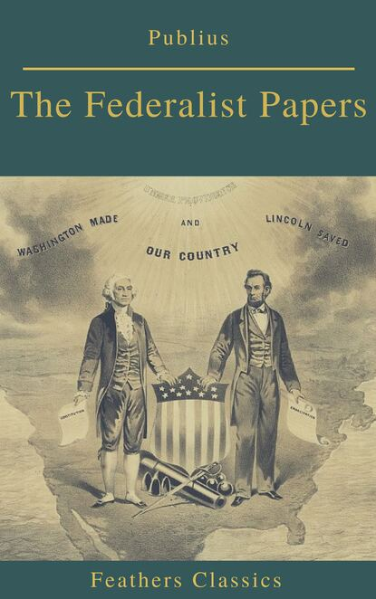 Publius The Federalist Papers (Best Navigation, Active TOC) (Feathers Classics) yei theodora ozaki japanese fairy tales best navigation active toc feathers classics