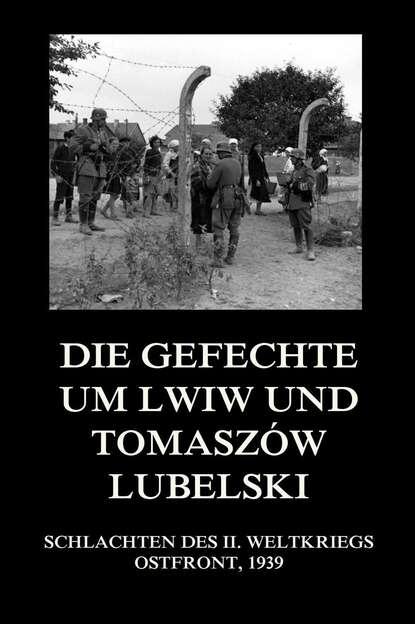 Группа авторов Die Gefechte um Lwiw und Tomaszów Lubelski группа авторов die schlachten um wizna und różan