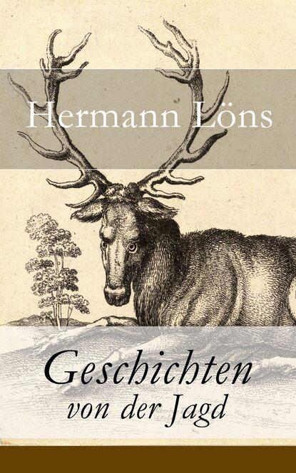 Фото - Löns Hermann Geschichten von der Jagd hermann gutmann worpsweder geschichten