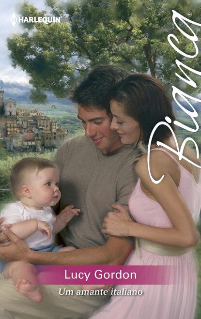 Lucy Gordon Um amante italiano lucy gordon salvo por um bebé
