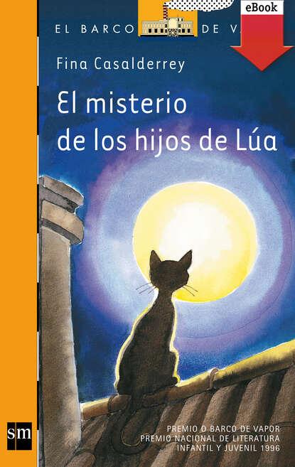 Fina Casalderrey El misterio de los hijos de Lúa jaime funes hartos de los deberes de nuestros hijos