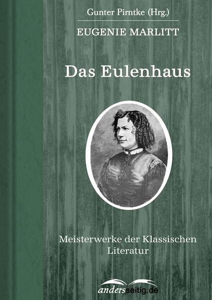 Eugenie Marlitt Das Eulenhaus eugenie marlitt schulmeisters marie