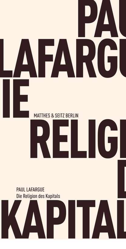 Paul Lafargue Die Religion des Kapitals paul ziegert die psychologie des t flavius clemens alexandrinus german edition