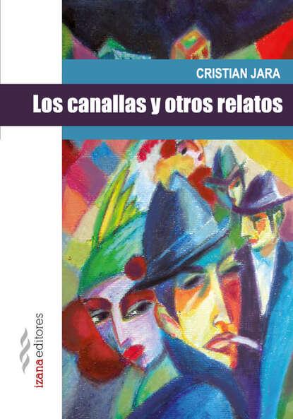 Cristian Jara Los canallas y otros relatos недорого