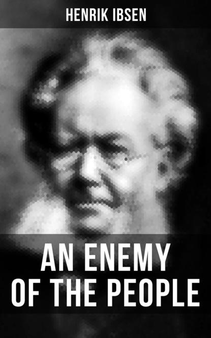 Henrik Ibsen AN ENEMY OF THE PEOPLE