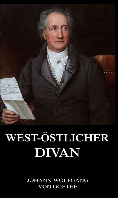 Johann Wolfgang von Goethe West-Östlicher Divan johann wolfgang von goethe iphigenie auf tauris ein schauspiel