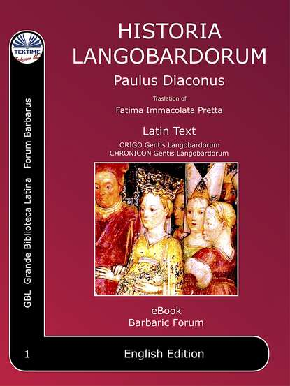 Paolo Diacono – Paulus Diaconus Historia Langobardorum paulus diaconus historia langobardorum