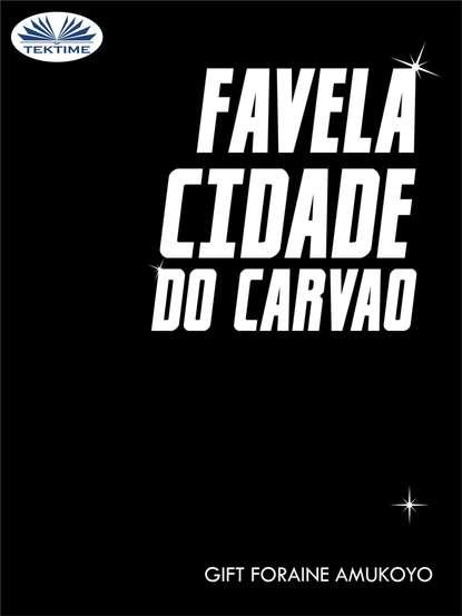 Фото - Gift Foraine Amukoyo Favela Cidade Do Carvao frio