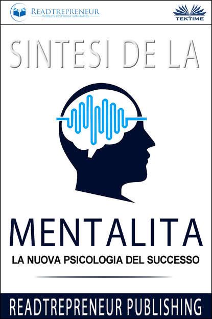 Коллектив авторов Sintesi De La Mentalità yael eylat tanaka la mentalità di successo dei grandi leader