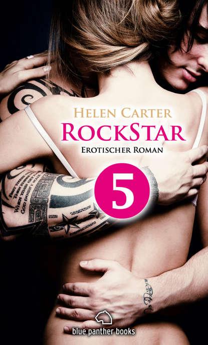 Helen Carter Rockstar | Band 1 | Teil 5 | Erotischer Roman helen carter rockstar band 1 teil 1 roman