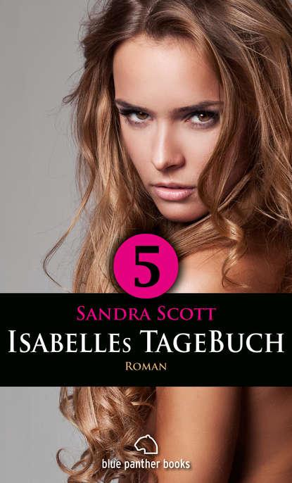 Sandra Scott Isabelles TageBuch - Teil 5 | Roman l senfl ich klag den tag und alle stund