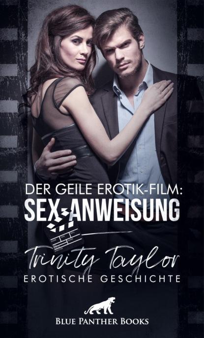 Trinity Taylor Der geile Erotik-Film: Sex-Anweisung   Erotische Geschichte shannon lewis der gärtner erotische geschichte