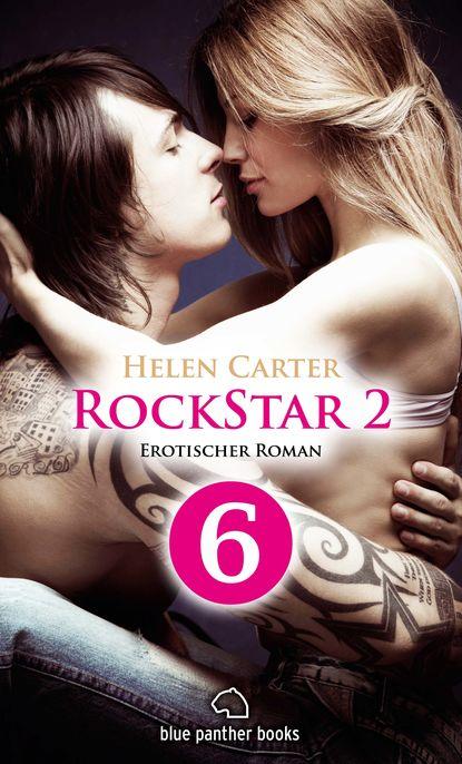 Helen Carter Rockstar | Band 2 | Teil 6 | Erotischer Roman helen carter rockstar band 1 teil 1 roman
