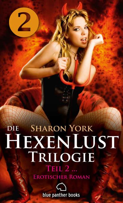 Sharon York Die HexenLust Trilogie   Band 2   Erotischer Roman sharon york die hexenlust trilogie wie alles begann erotischer roman
