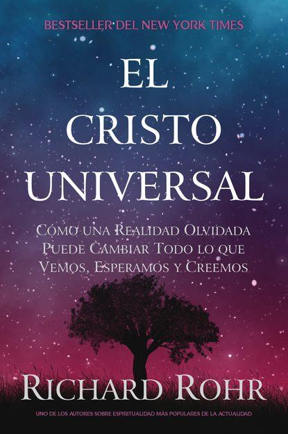 Richard Rohr El Cristo Universal elena g de white el camino a cristo