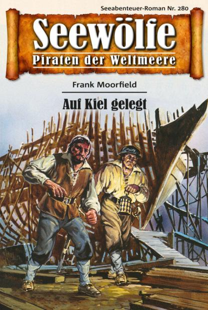tobias block lager im bauwesen Frank Moorfield Seewölfe - Piraten der Weltmeere 280