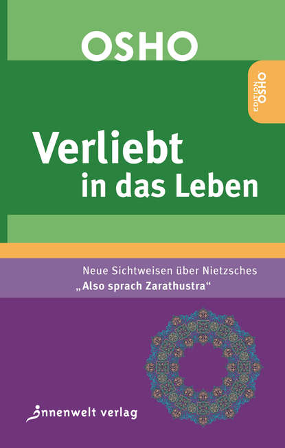 Ошо (Бхагаван Шри Раджниш) VERLIEBT IN DAS LEBEN drews arthur nietzsches philosophie german edition
