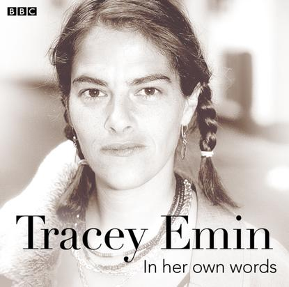 Фото - Tracey Emin Tracey Emin In Her Own Words tracey hecht the kooky kinkajou