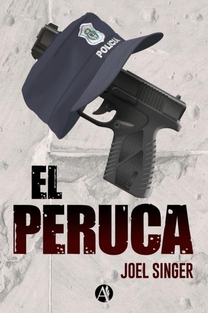 Joel Singer El Peruca max liebster un crisol de terror