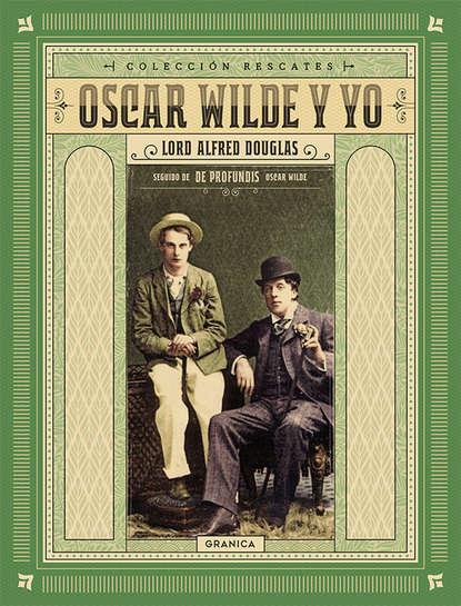 Lord Alfred Douglas Oscar Wilde y yo недорого