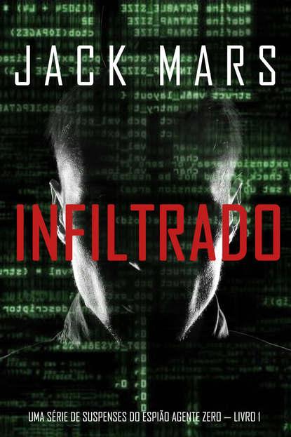 cara colter o sonho da sua vida Джек Марс Infiltrado: Uma série de suspenses do espião Agente Zero — Livro nº1