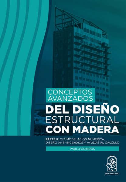 Pablo Guindos Conceptos avanzados del diseño estructural con madera hugo valdez diseño de las funciones del sistema organizacional