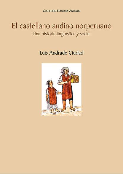 Luis Andrade El castellano andino norperuano недорого