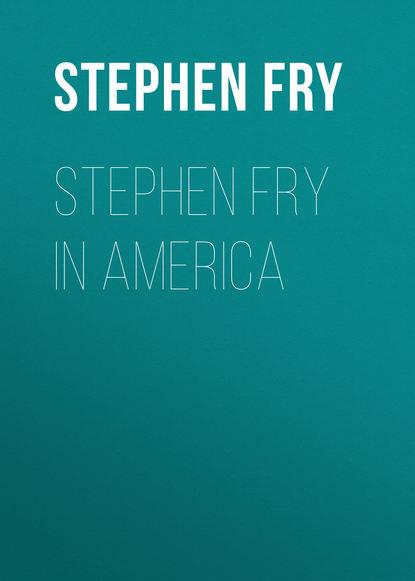 Stephen Fry Stephen Fry In America