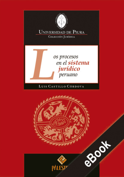 Фото - Luis Castillo-Córdova Los procesos en el sistema jurídico peruano luís alejandro boyacá mendivelso balance de materia orientado a procesos