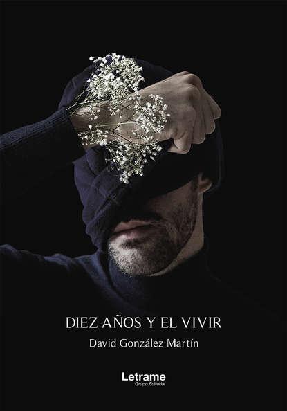 David González Martín Diez años y el vivir herbert king el vivir y pensar orgánicos