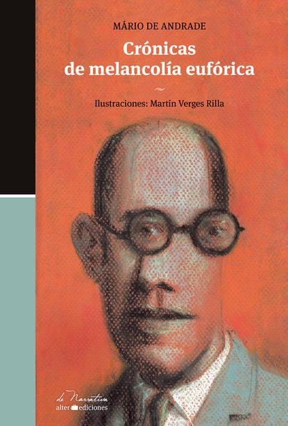 Mário de Andrade Crónicas de melancolía eufórica недорого